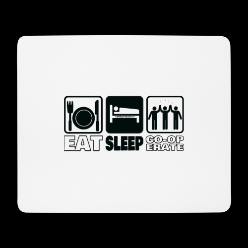 Eat, Sleep, Co-op  - Mouse Pad (horizontal)