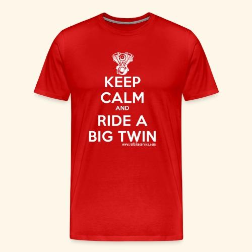 Keep Calm and Ride Big Twin - Maglietta Premium da uomo