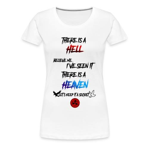 There is a hell Frauen - Frauen Premium T-Shirt