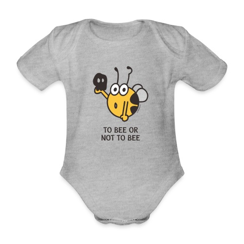 TO BEE OR NOT TO BEE - Baby Bio-Kurzarm-Body