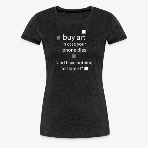 buy Art - Frauen Premium T-Shirt