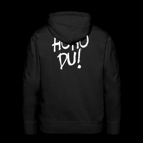 Hoho du! Hoodie (tryck på ryggen) - Premiumluvtröja herr