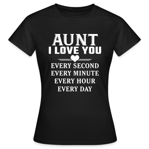 I Love You Aunt - Women's T-Shirt