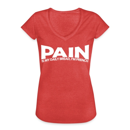 Pain is my daily bread, I'm French Tee shirts - T-shirt vintage Femme
