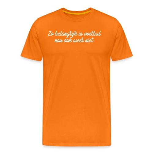 Zo belangrijk... - Mannen Premium T-shirt