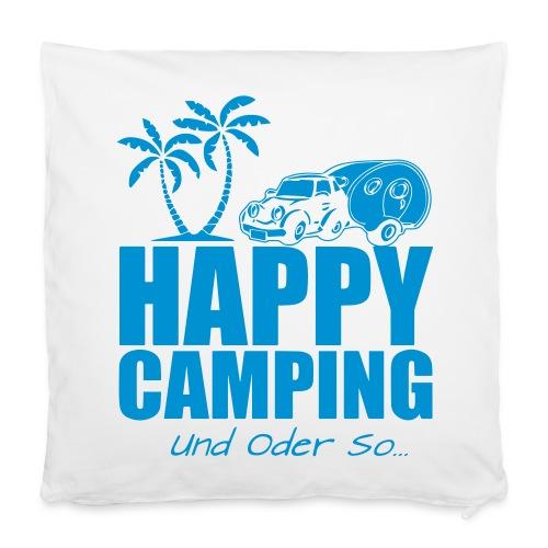 HAPPY CAMPING - der Kissenbezug. - Kissenbezug 40 x 40 cm