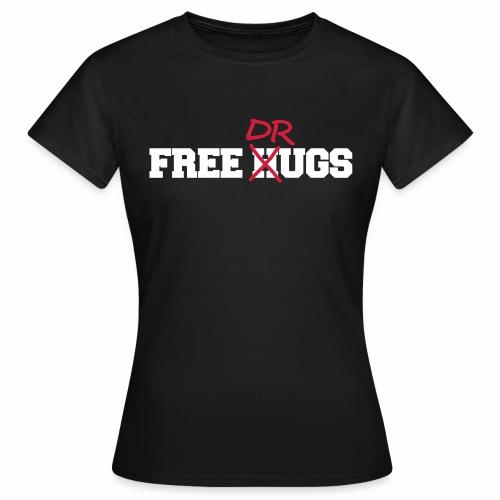 Free Hugs n Drugs - T-Shirt - Frauen T-Shirt