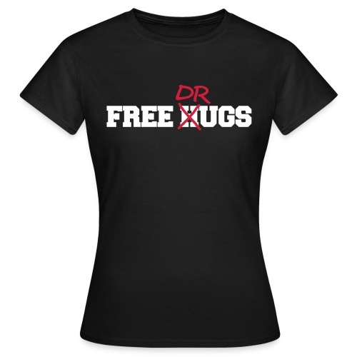 Free Hugs n Drugs - T-Shirt - Frauen T-Shirt