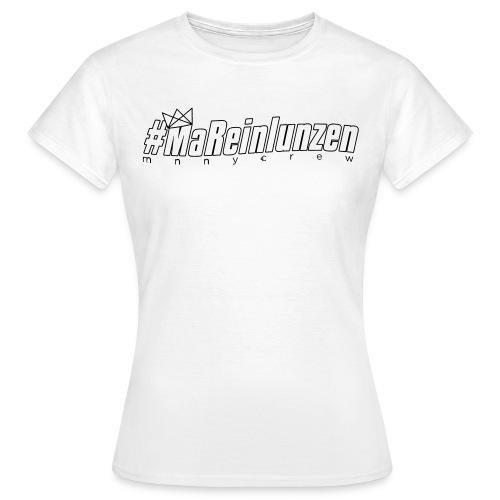 #MaReinlunzen Black Women - Frauen T-Shirt