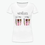 Tee shirt Les maîtresses en début et fin d'année blanc par Tshirt Family