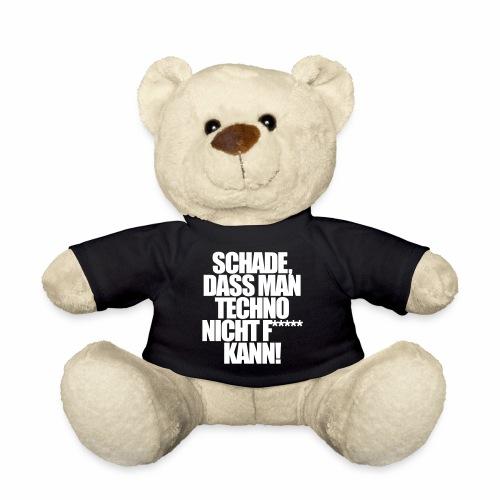 Schade dass man techno nicht f***** kann - Stofftier - Teddy