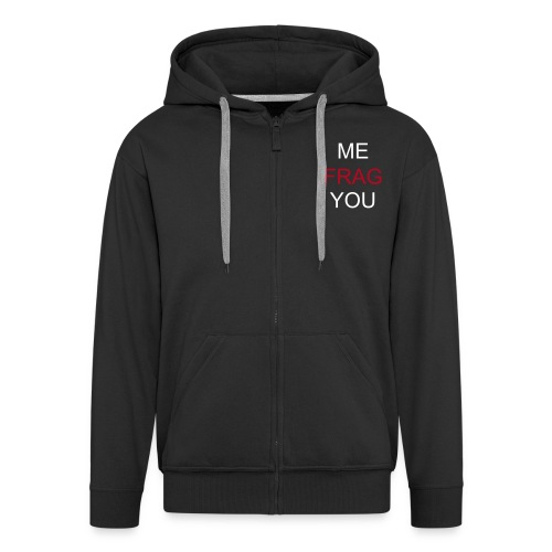 ME FRAG YOU - Men's Premium Hooded Jacket