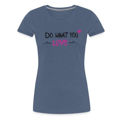 curvy - Do what you love - Frauen Premium T-Shirt