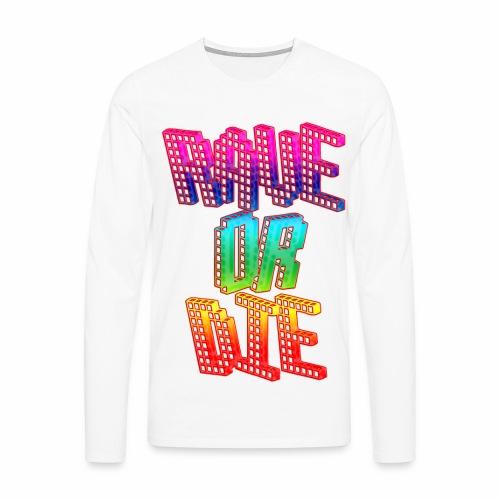 Rave Or Die Bunt - langarm Shirt - Männer Premium Langarmshirt