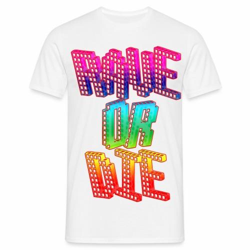 Rave Or Die Bunt - T-Shirt - Männer T-Shirt