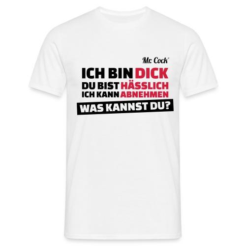 Mr.Cock Männer T-Shirt Ich bin ............ - Männer T-Shirt