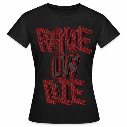Rave Or Die Black - T-Shirt - Frauen T-Shirt
