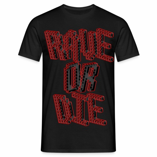 Rave Or Die Black - T-Shirt - Männer T-Shirt