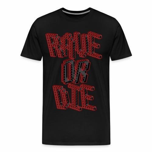 Rave Or Die Black - T-Shirt - Männer Premium T-Shirt