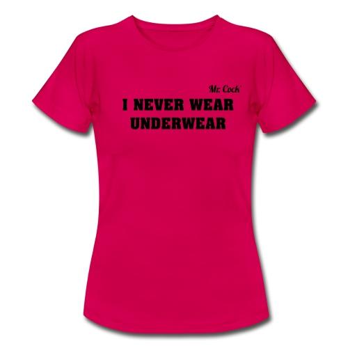 Mr.Cock Frauen T-Shirt I never... - Frauen T-Shirt