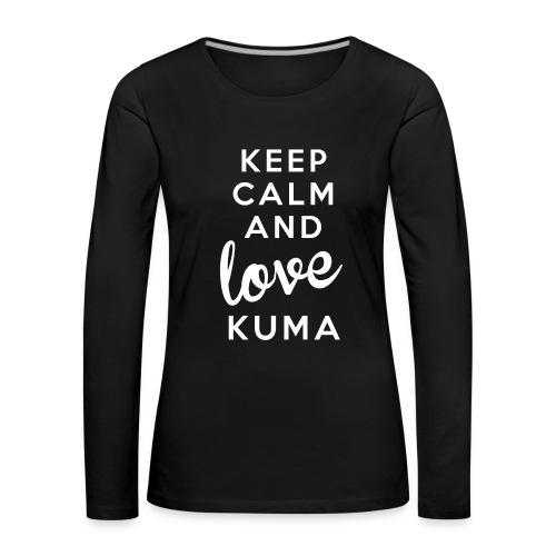 keep Calm and LOVE Kuma - Maglietta Premium a manica lunga da donna