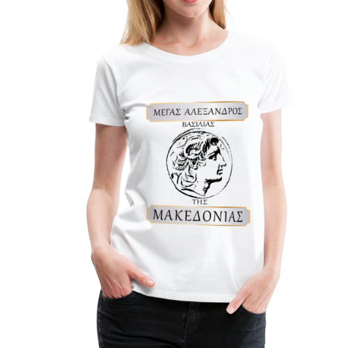 Makedonia (Alexander the great) Premium Edition for Woman - Women's Premium T-Shirt