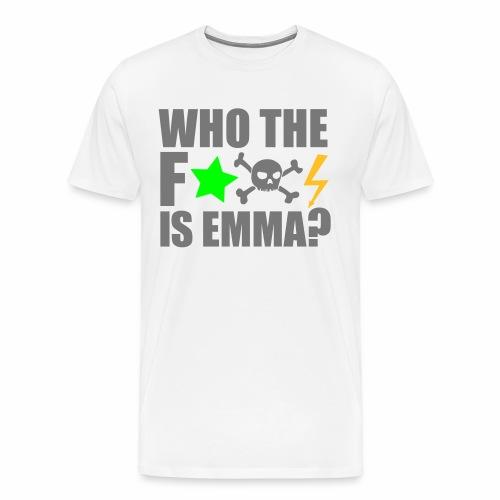 Who the fuck is Emma? - T-Shirt - Männer Premium T-Shirt