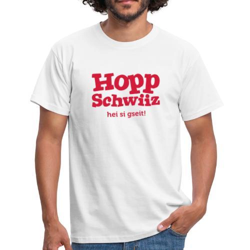 Hopp Schwiiz hei si gseit! - Männer T-Shirt