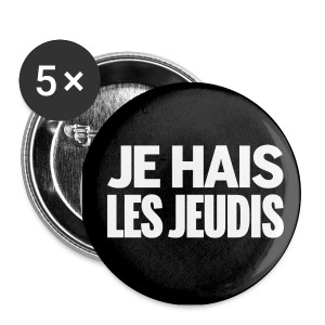 Badge Je Hais Les Jeudis - Badge moyen 32 mm