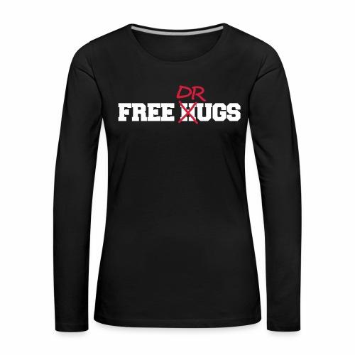 Free Hugs n Drugs - langarm Shirt - Frauen Premium Langarmshirt