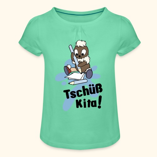 Pittiplatsch Tschüß Kita! Girlie-Shirt - Mädchen-T-Shirt mit Raffungen