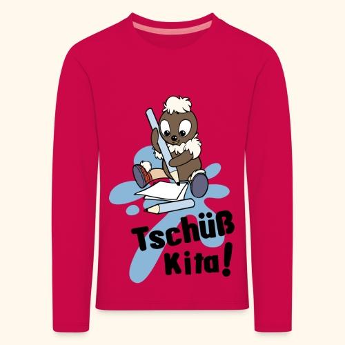 Pittiplatsch Tschüß Kita Langarmshirt - Kinder Premium Langarmshirt