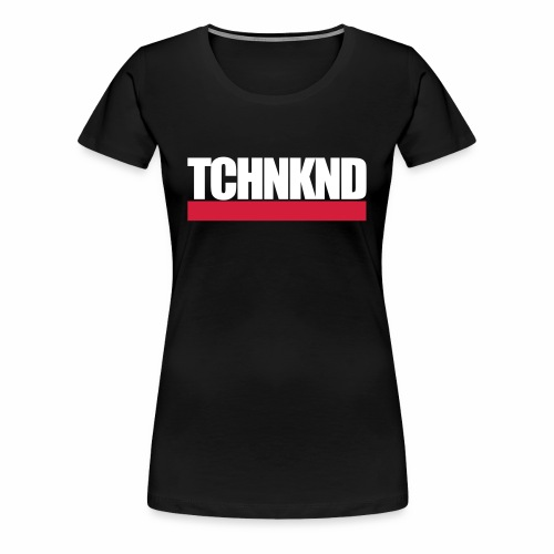 TCHNKND - T-Shirt - Frauen Premium T-Shirt
