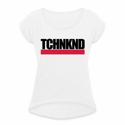 TCHNKND - T-Shirt - Frauen T-Shirt mit gerollten Ärmeln