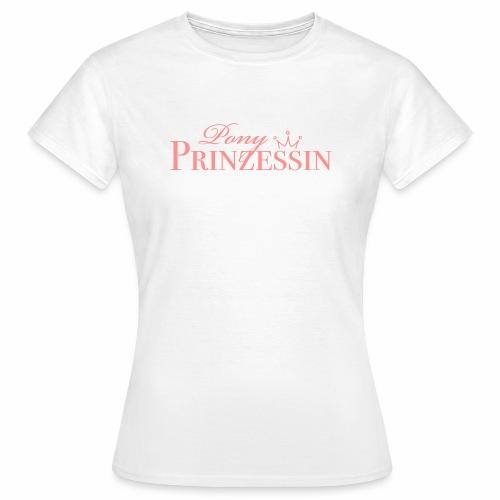 Pony Prinzessin - Frauen T-Shirt