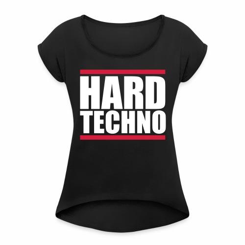 Hard Techno - T-Shirt - Frauen T-Shirt mit gerollten Ärmeln