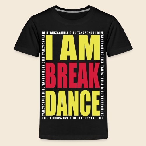I AM BREAKDANCE TEEN White on - Teenager Premium T-Shirt