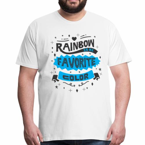 Rainbow is my favorite color - Männer Premium T-Shirt