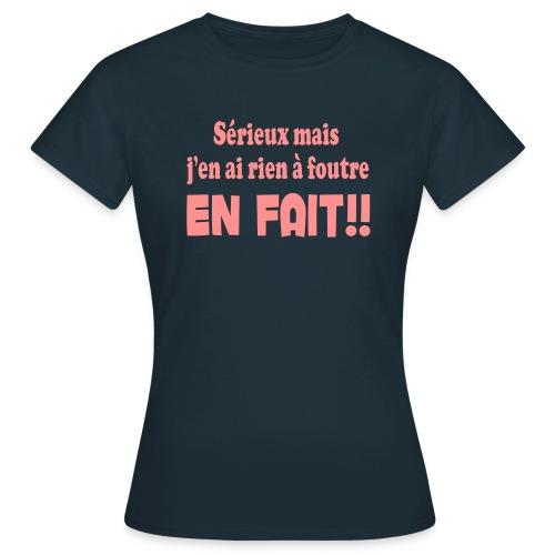 T-SHIRT FEMME j'en ai rien à foutre en fait!! - T-shirt Femme