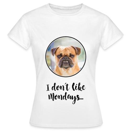 T-Shirt Damen I DON´T LIKE MONDAYS - Frauen T-Shirt