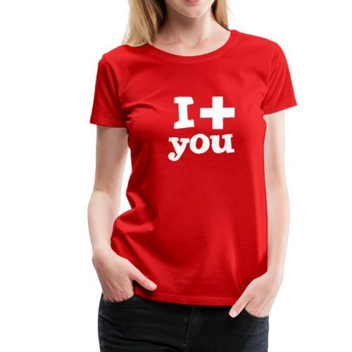 Damen-T-Shirt     I love you  - Frauen Premium T-Shirt