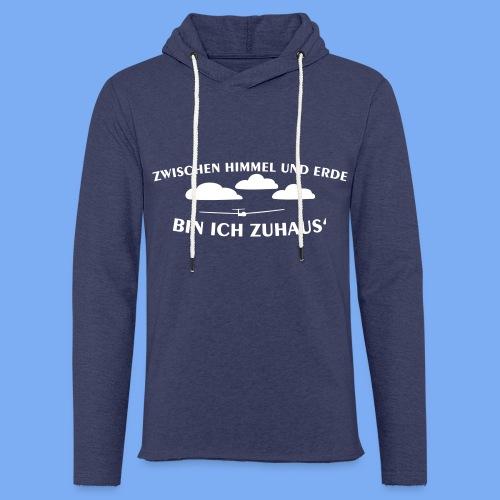 Segelflieger ist zwischen Himmel und Erde zu Hause - Geschenk Hoodie - Light Unisex Sweatshirt Hoodie