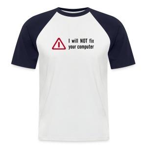 Wil not fix your computer - Men's Baseball T-Shirt