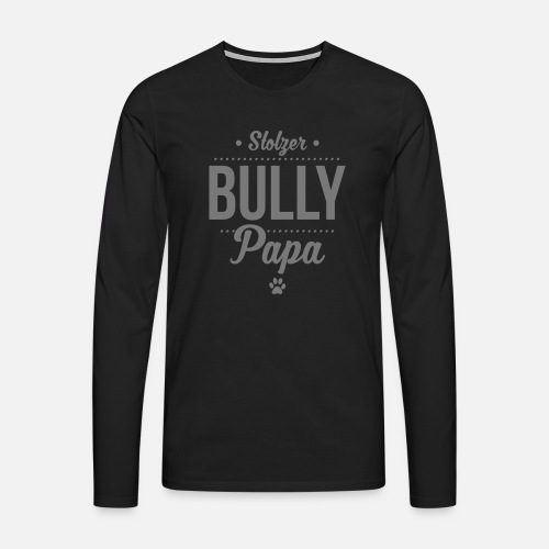 Stolzer Bullypapa Punkte - Männer Premium Langarmshirt