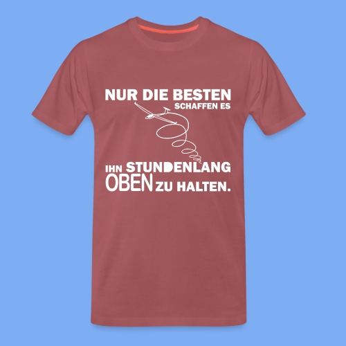 Segelflieger lustiger Spruch Geschenkidee - ihn oben halten - Men's Premium T-Shirt