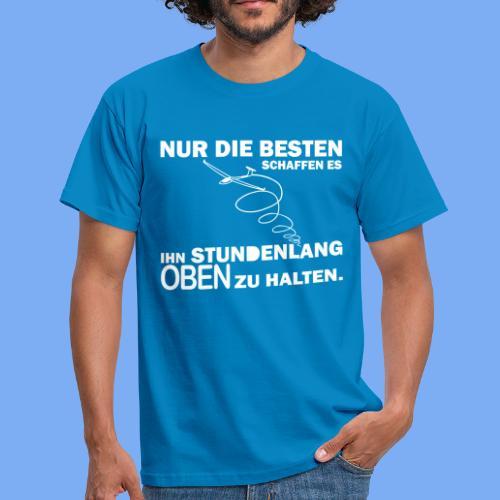 Segelflieger lustiger Spruch Geschenkidee - ihn oben halten - Men's T-Shirt