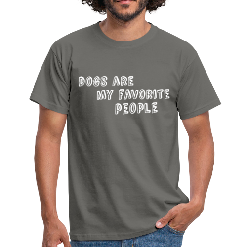 Dogs are my favourite people - Mannen T-shirt