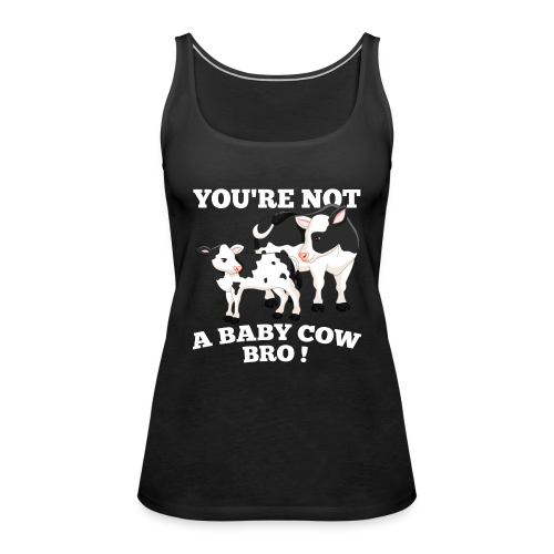 Baby Cow_Bro! Female Tank Top - Vrouwen Premium tank top