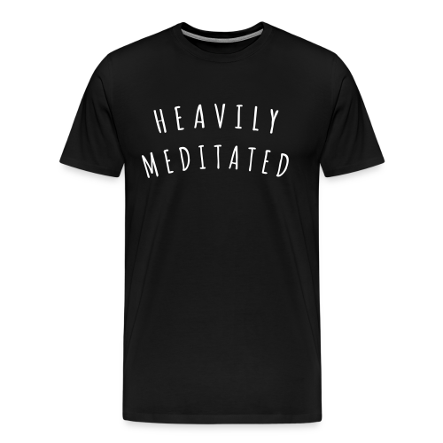Heavily Meditated - Männer Premium T-Shirt