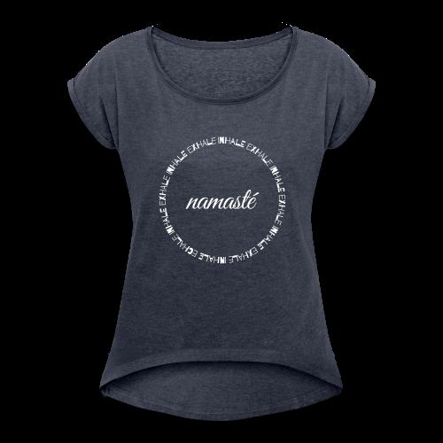 Namasté - Frauen T-Shirt mit gerollten Ärmeln